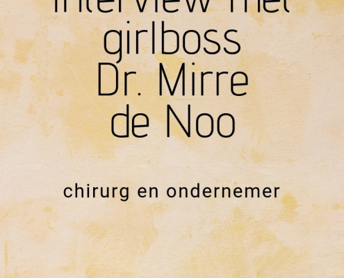 interview met girlboss Dr. Mirre de Noo